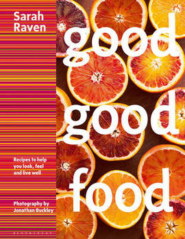 Good Good Food by Sarah Raven